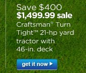 Save $400 | $1,499.99 sale | Craftsman® Turn Tight 21-hp yard tractor with 46-in. deck | get it now