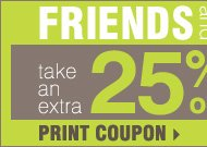 GOING ON NOW! FRIENDS and FAMILY take an extra 25% off with virtually no exclusions, including designer brands that rarely go on sale!** 10% off cosmetics & fragrance! Print coupon.