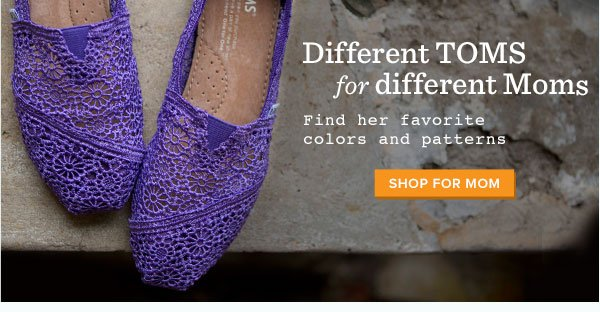Different TOMS for different Moms