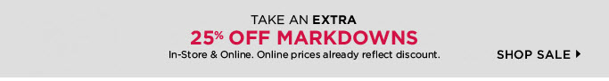 Take an extra 25% OFF Markdowns! Shop Sale