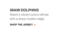 MIAMI DOLPHINS | SHOP THE JERSEY