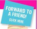 Forward To A Friend!