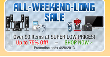 ALL-WEEKEND-LONG SALE. Over 90 Items at SUPER LOW PRICES! Up to 75%Off! SHOP NOW.
