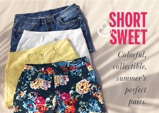 Short & Sweet. Colorful, collectible, summer's perfect pairs.