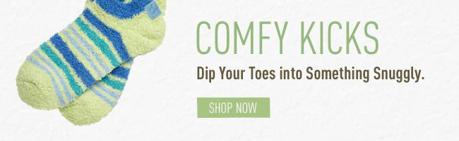Comfy Kicks - Dip Your Toes into Something Snuggly