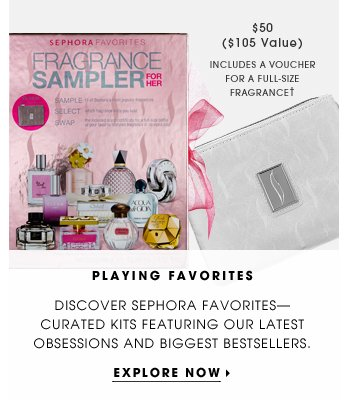 Playing favorites. Discover Sephora favorites - curated kits featuring our latest obsessions and biggest bestsellers. Explore now. $50 ($105 value). Includes a voucher for a full-size fragrance.†