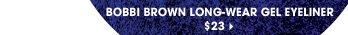 Bobbi Brown Long-Wear Gel Eyeliner, $23