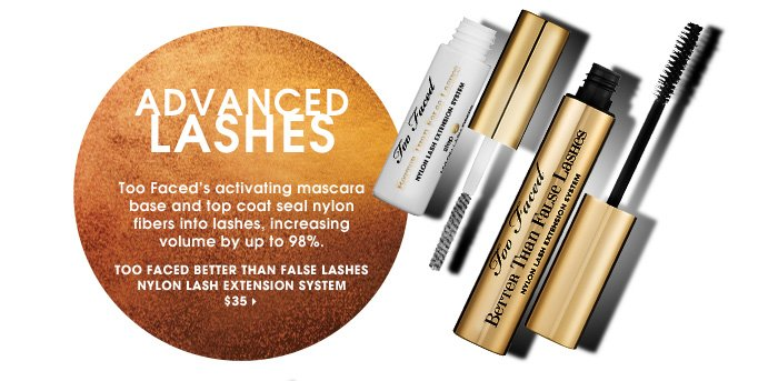 Advanced Lashes. Too Faced's activating mascara base and top coat seal nylon fibers into lashes, increasing volume by up to 98%. exclusive. Too Faced Better Than False Lashes Nylon Lash Extension System, $35