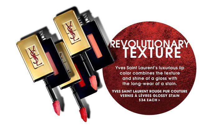 Revolutionary Texture. Yves Saint Laurent's luxurious lip color combines the texture and shine of a gloss with the long-wear of a stain. Yves Saint Laurent ROUGE PUR COUTURE Vernis A Levres Glossy Stain, $34