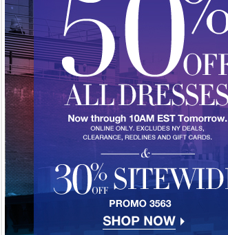 50% off all dresses + 30% off sitewide! Shop Now!