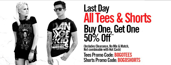 LAT DAY ALL TEES & SHORTS BUY ONE, GET ONE 50% OFF**