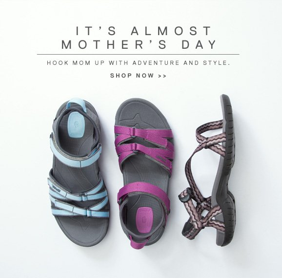 IT'S ALMOST MOTHER'S DAY - HOOK MOM UP WITH ADVENTURE AND STYLE. SHOP NOW >>