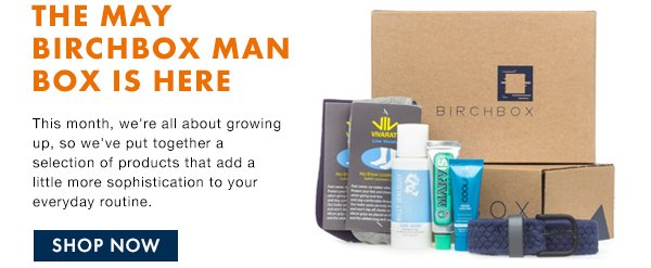 THE MAY BIRCHBOX MAN BOX IS HERE