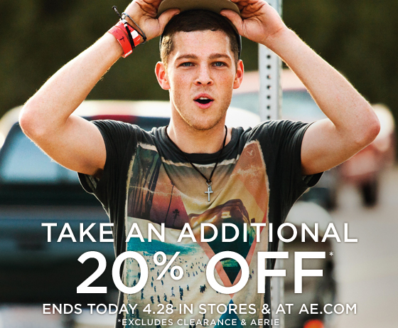 Take An Additional 20% Off* | Ends Today 4.28 In Stores & At AE.com | *Excludes Clearance & Aerie
