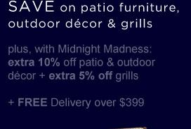 SAVE on patio furniture, outdoor décor & grills