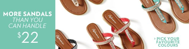 More sandals than you can handle $15