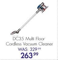 DC35 Multi Floor Cordless Vacuum Cleaner Was: 329.99 Now: 263.99