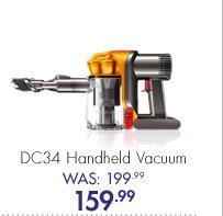 DC34 Handheld Vacuum Was: 199.99 Now: 159.99