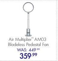 Air Multiplier™ AM03 Bladeless Pedestal Fan Was: 449.99 Now: 359.99