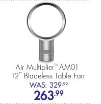 """Air Multipler™ AM01 12"""" Bladeless Table Fan Was: 329.99 Now: 263.99"""