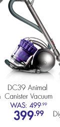 DC39 Animal Canister Vacuum Was: 499.99 Now: 399.99