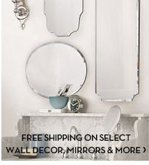 FREE SHIPPING ON SELECT WALL DECOR, MIRRORS & MORE