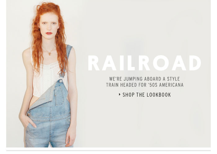RAILROAD REVIVAL - We're jumping aboard a style train headed for '50s Americana - Shop the lookbook