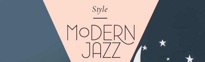 Style: MODERN JAZZ