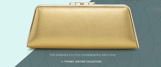 The Sabrina Clutch, Shimmering and Chic - TIFFANY LEATHER COLLECTION