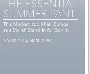 SHOP THE SLIM KHAKI