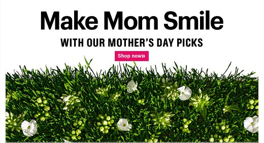 MAKE MOM SMILE With our Mother's Day Picks Shop now »