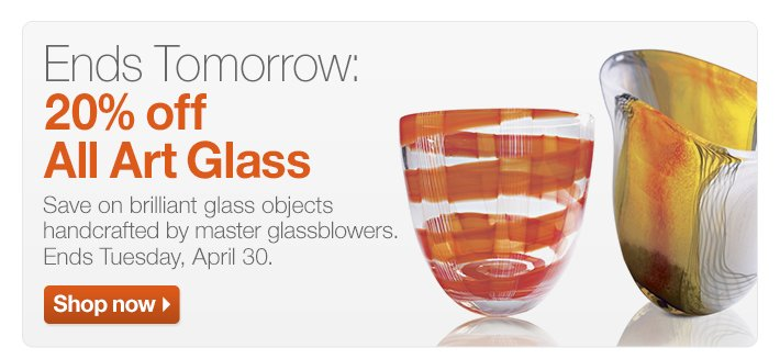 Ends Tomorrow: 20% off All Art Glass