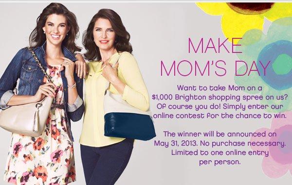 Make mom's day-enter now