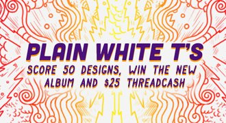 Plain White T's - Score 50 designs, win the new album and $25 Threadcash