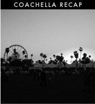 Coachella Recap
