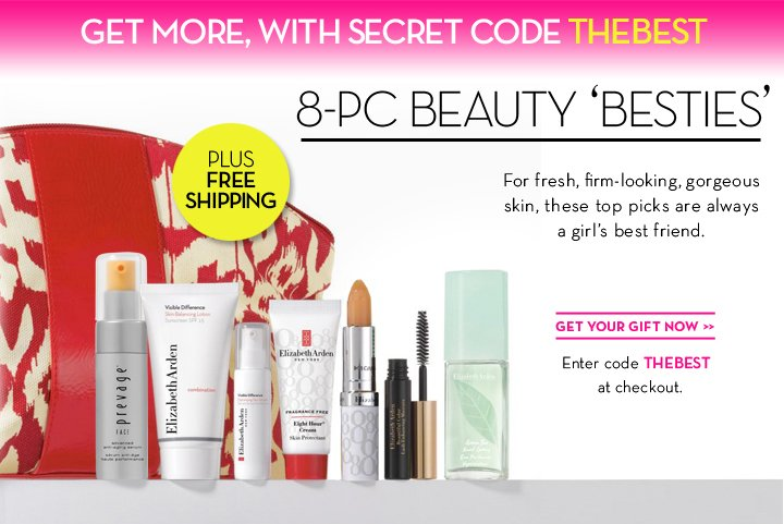 GET MORE, WITH SECRET CODE THEBEST. 8-PC BEAUTY 'BESTIES'. PLUS FREE SHIPPING. For fresh, firm-looking, gorgeous skin, these top pick are always a  girl's best friend. GET YOUR GIFT NOW. Enter code THEBEST at checkout.