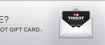 GIFT THE GRADUATE WITH A TISSOT GIFT CARD