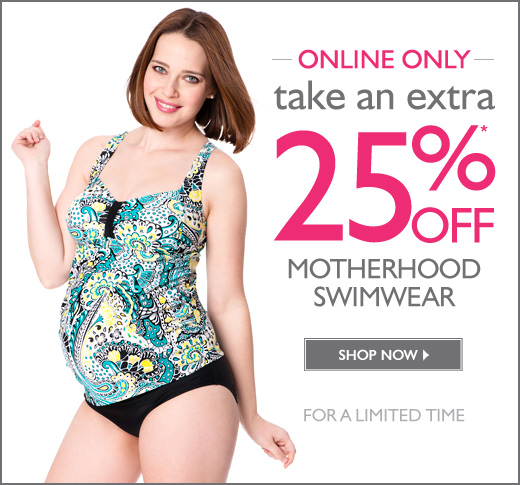 Online Only: Take an Extra 25% OFF Motherhood Maternity Swimwear - For a limited time