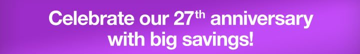 Celebrate our 27th anniversary with big savings!