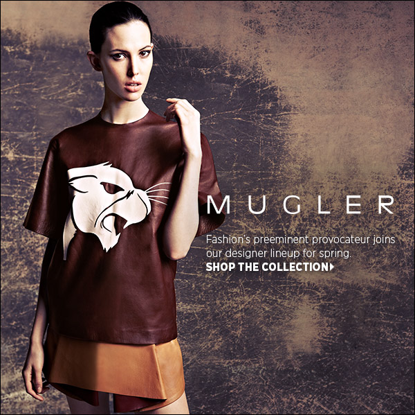 Fashion's preeminent provocateur, Thierry Mugler, joins our designer lineup for spring. Shop the collection >>