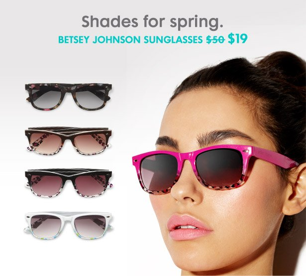 Shades for spring. BETSEY JOHNSON SUNGLASSES $19