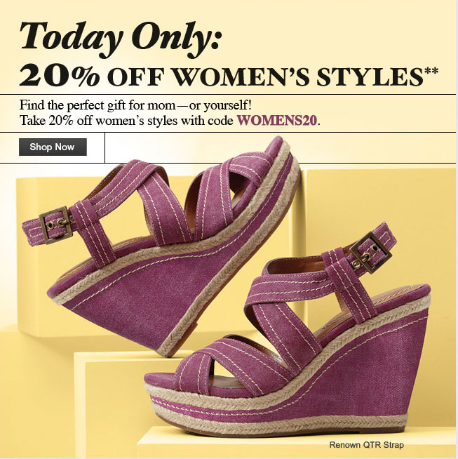 Today Only: 20% Off Women's Styles Take 20% off women's styles with code WOMENS20. Shop Now