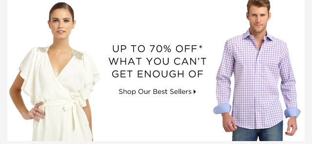 Up To 70% Off* What You Can't Get Enough Of