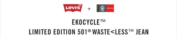 EKOCYCLE™ LIMITED EDITION 501® WASTE<LESS™ JEAN