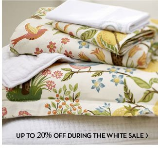 UP TO 20% OFF DURING THE WHITE SALE