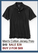 Men's Cotton Jersey Polo $49  SALE $39 BUY 2 FOR $69