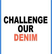 Challenge Our Denim
