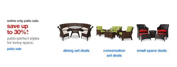 Online only patio sale. Save up to 30%*. Patio-perfect styles for every space.