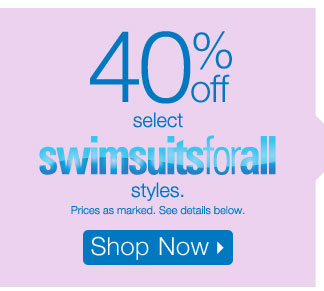40% off select swimsuits for all styles