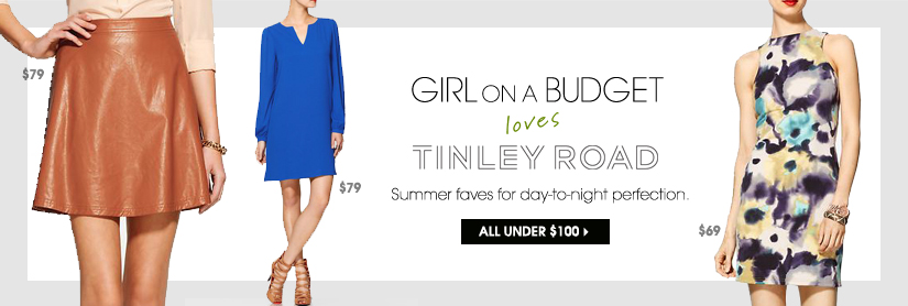 GIRL ON A BUDGET loves TINLEY ROAD. ALL UNDER $100.